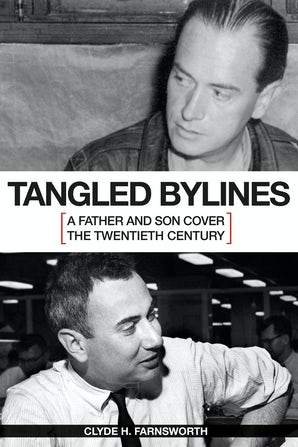 Tangled Bylines Hardcover  by Clyde H. Farnsworth