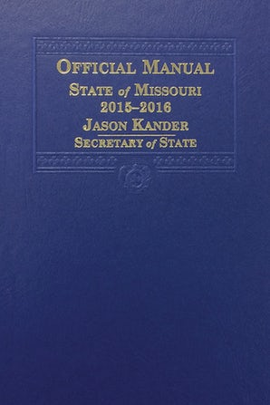 Official Manual of the State of Missouri, 2015-2016
