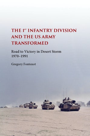 The First Infantry Division and the U.S. Army Transformed Hardcover  by Gregory Fontenot
