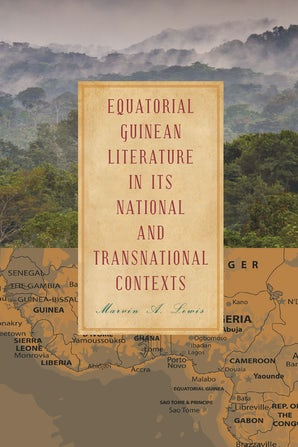 Equatorial Guinean Literature in its National and Transnational Contexts Hardcover  by Marvin A. Lewis