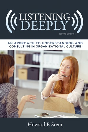 Listening Deeply Hardcover  by Howard F. Stein