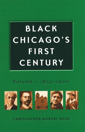 Black Chicago's First Century Paperback  by Christopher Robert Reed