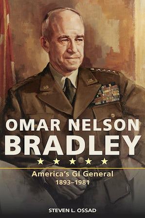 Omar Nelson Bradley Hardcover  by Steven L. Ossad