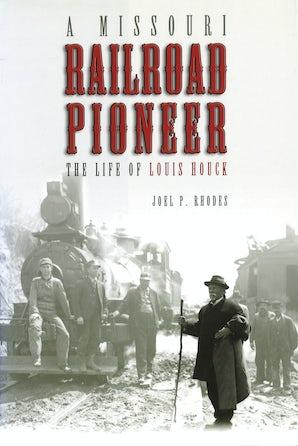 A Missouri Railroad Pioneer