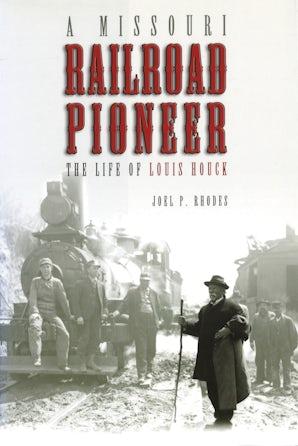 A Missouri Railroad Pioneer Paperback  by Joel P. Rhodes