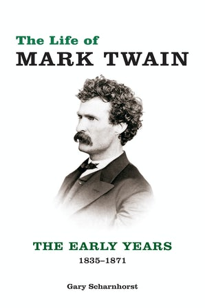 The Life of Mark Twain Hardcover  by Gary Scharnhorst