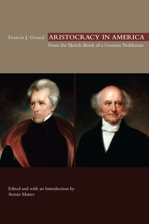 Aristocracy in America Hardcover  by Francis J. Grund