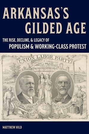 Arkansas's Gilded Age Hardcover  by Matthew Hild
