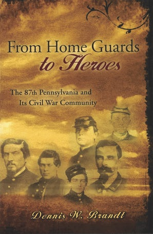 From Home Guards to Heroes Paperback  by Dennis W. Brandt