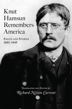 Knut Hamsun Remembers America