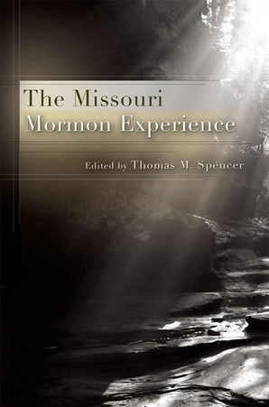 The Missouri Mormon Experience Paperback  by Thomas M. Spencer