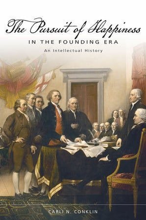The Pursuit of Happiness in the Founding Era Hardcover  by Carli N. Conklin