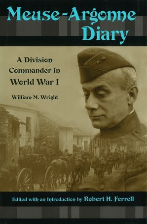 Meuse-Argonne Diary Paperback  by William M. Wright