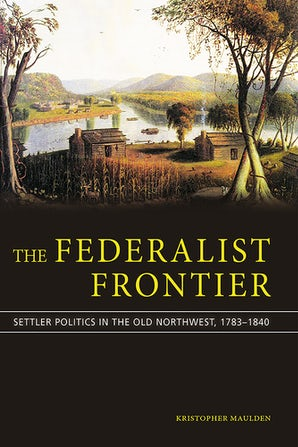 The Federalist Frontier Hardcover  by Kristopher Maulden