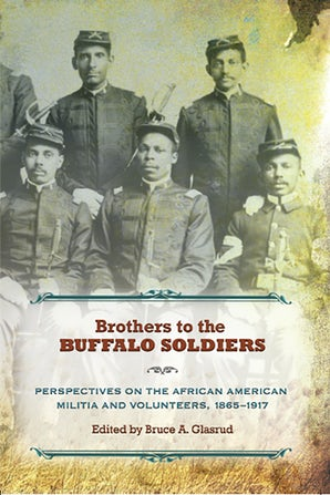 Brothers to the Buffalo Soldiers Paperback  by Bruce A. Glasrud
