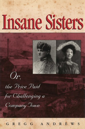 Insane Sisters Hardcover  by Gregg Andrews