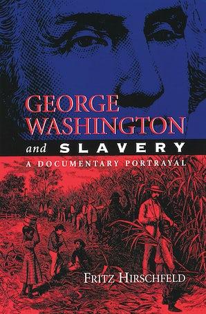 George Washington and Slavery Digital download  by Fritz Hirschfeld