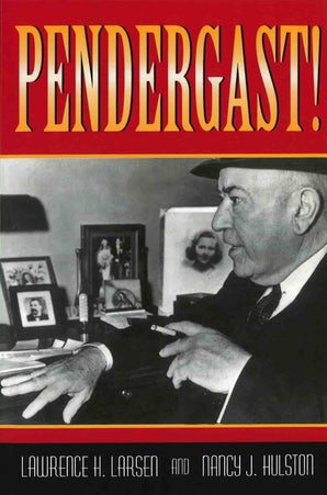 Pendergast! Digital download  by Lawrence H. Larsen