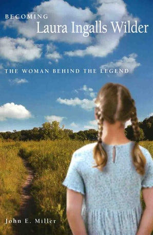 Becoming Laura Ingalls Wilder Digital download  by John E. Miller