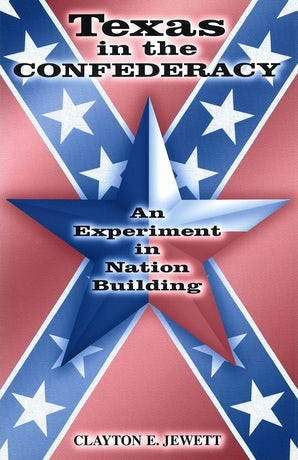 Texas in the Confederacy Digital download  by Clayton E. Jewett