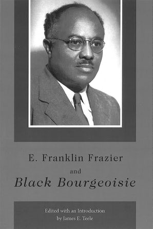 E. Franklin Frazier and Black Bourgeoisie