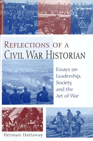 Reflections of a Civil War Historian Hardcover  by Herman Hattaway