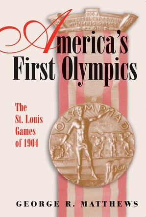 America's First Olympics Digital download  by George R. Matthews