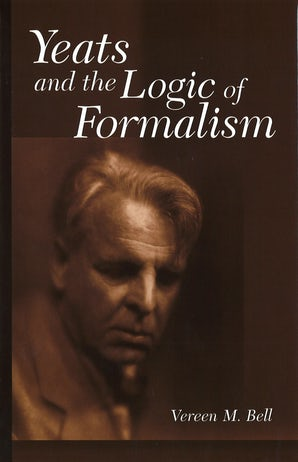 Yeats and the Logic of Formalism Digital download  by Vereen M. Bell