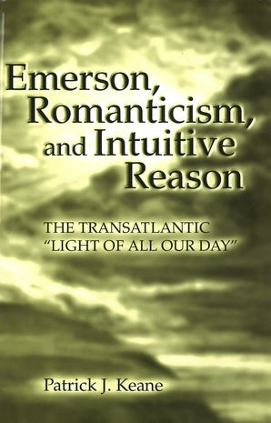 Emerson, Romanticism, and Intuitive Reason Digital download  by Patrick J. Keane