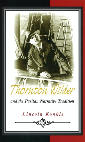 Thornton Wilder and the Puritan Narrative Tradition Digital download  by Lincoln Konkle