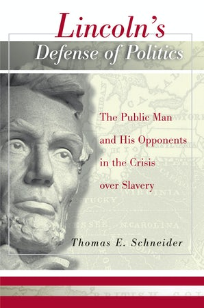 Lincoln's Defense of Politics Digital download  by Thomas E. Schneider