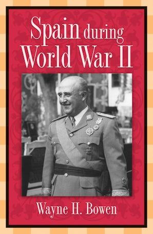 Spain during World War II Digital download  by Wayne H. Bowen