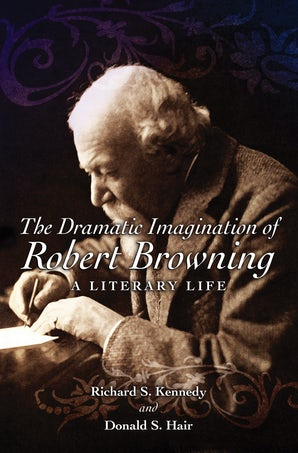 The Dramatic Imagination of Robert Browning Digital download  by Richard S. Kennedy