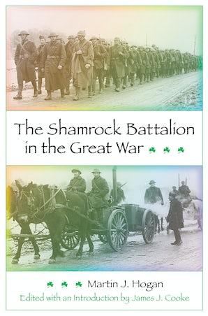 Shamrock Battalion in the Great War Digital download  by Martin J. Hogan