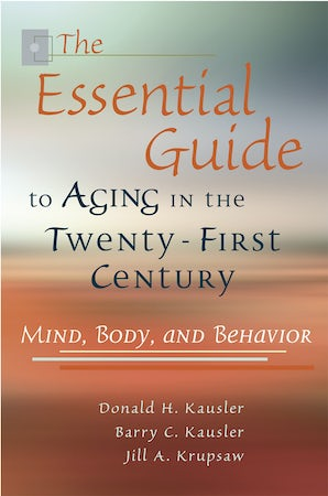 The Essential Guide to Aging in the Twenty-First Century Digital download  by Donald H. Kausler