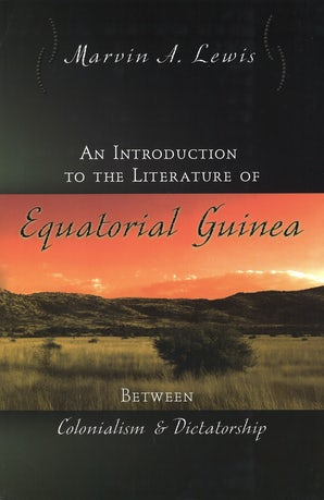 An Introduction to the Literature of Equatorial Guinea Digital download  by Marvin A. Lewis