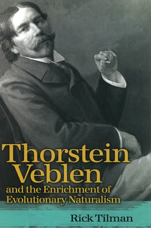 Thorstein Veblen and the Enrichment of Evolutionary Naturalism Digital download  by Rick Tilman