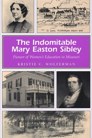 The Indomitable Mary Easton Sibley Digital download  by Kristie C. Wolferman
