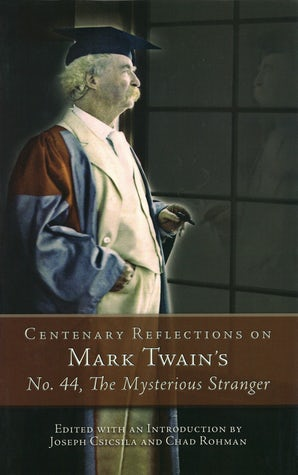 Centenary Reflections on Mark Twain's No. 44, The Mysterious Stranger Digital download  by Joseph Csicsila