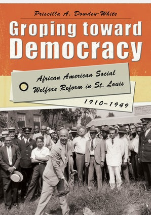 Groping toward Democracy Digital download  by Priscilla A. Dowden-White