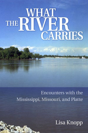 What the River Carries Digital download  by Lisa Knopp