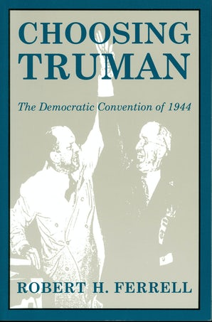 Choosing Truman Digital download  by Robert H. Ferrell