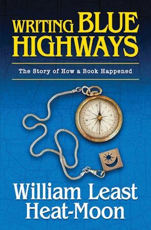 Writing BLUE HIGHWAYS Digital download  by William Least Heat-Moon