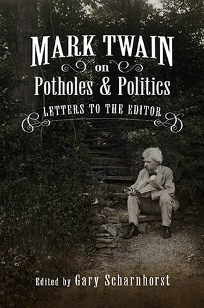 Mark Twain on Potholes and Politics Digital download  by Gary Scharnhorst