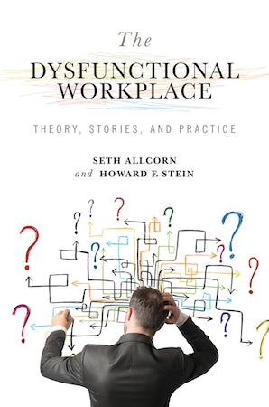 The Dysfunctional Workplace Digital download  by Seth Allcorn