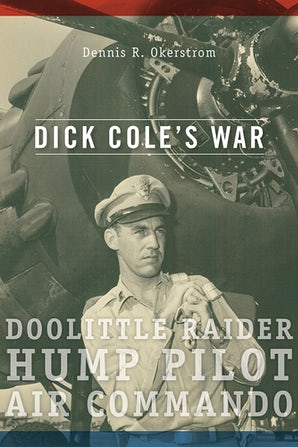 Dick Cole's War Digital download  by Dennis R. Okerstrom