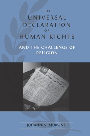 The Universal Declaration of Human Rights and the Challenge of Religion Digital download  by Johannes Morsink