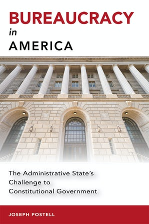 Bureaucracy in America Digital download  by Joseph Postell
